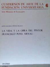9788473922548: La vida y la obra del pintor Francisco Pons Arnau (Serie Memorias de Licenciatura) (Spanish Edition)