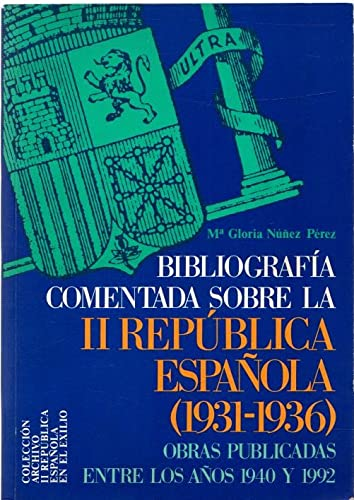 9788473923415: Bibliografía comentada sobre la Segunda República española, 1931-1936: Obras publicadas entre 1940 y 1992 (Publicación de la Fundación Universitaria Española) (Spanish Edition)