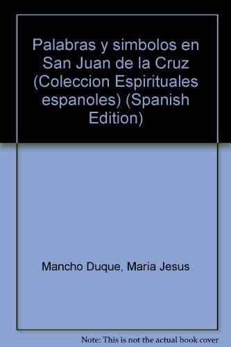 Palabras y símbolos en san Juan de: Mancho Duque, María