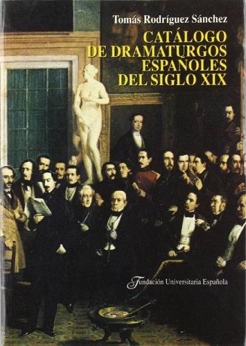 9788473923545: Catalogo de dramaturgos españoles del siglo XIX (Publicaciones de la Fundación Universitaria Española)