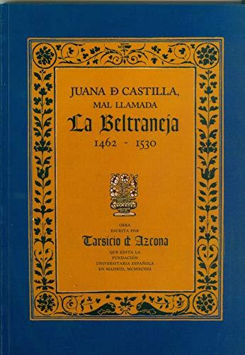 9788473923996: Juana de Castilla, mal llamada la Beltraneja: 1462-1530 (Publicaciones de la Fundación Universitaria Española) (Spanish Edition)