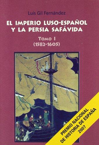 9788473926393: El Imperio Luso-Espanol y La Persia Safavida (1582-1605) (Spanish Edition)