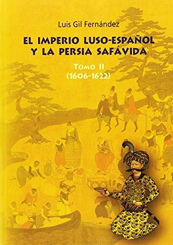 9788473927314: El imperio luso-español y la Persia safavida