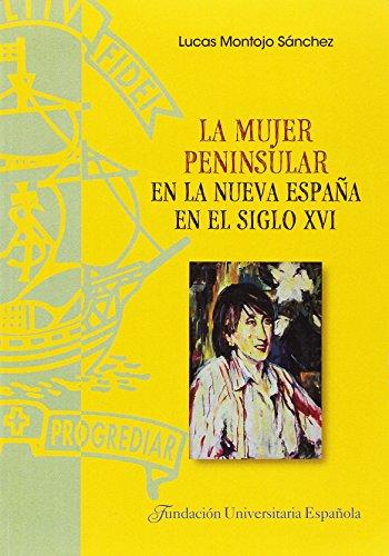 9788473928847: La mujer peninsular en la Nueva España en el siglo XVI (TESIS DOCTORALES CUM LAUDE)