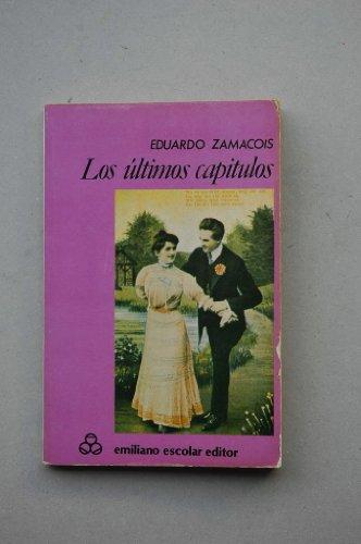 9788473930819: Los ultimos capitulos (Coleccion bolsillo. Serie La novela corta) (Spanish Edition)