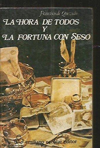 9788473930857: La hora de todos y la fortuna con seso (Serie Los Clásicos) (Spanish Edition)