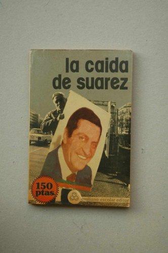 9788473931144: La Caida de Suarez (Spanish Edition)