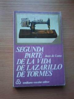 Segunda parte de La vida de Lazarillo de Tormes (Serie Odiseo) (Spanish Edition) (8473931580) by Juan de Luna
