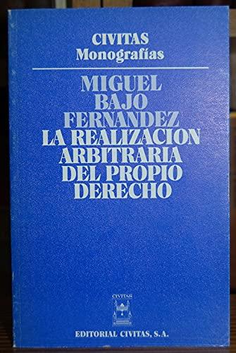 9788473980258: La realizacion arbitraria del propio derecho (Monografias Civitas) (Spanish Edition)