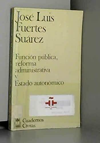 9788473981248: Funcion publica, reforma administrativa y estado autonomico, la