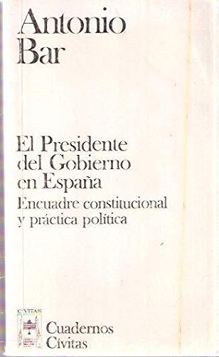 El presidente del gobierno en Espana: Encuadre constitucional y ...