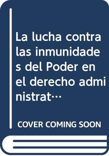 9788473982597: La Lucha Contra las Inmunidades del Poder en el Derecho Administrativo (Cuadernos Civitas)