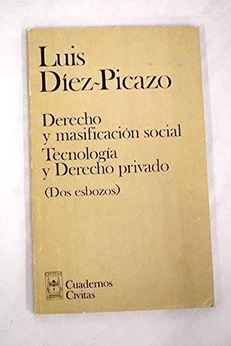 9788473985246: Derecho y masificación social Tecnología y Derecho privado: Dos esbozos (Cuadernos)