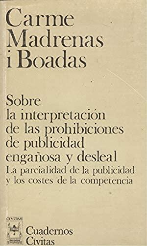 9788473987486: Sobre la interpretacion de las prohibiciones de publicidad enganosa y desleal: La parcialidad de la publicidad y los costes de la competencia (Cuadernos Civitas) (Spanish Edition)
