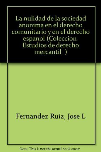 La nulidad de la sociedad anonima en: Jose L Fernandez