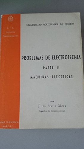 Problemas de electrotecnia. Parte 2 (parte II).: Jesús Fraile Mora