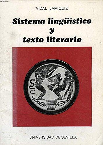 Sistema Linguistico y Texto Literario (Spanish Edition): Vidal Lamiquiz