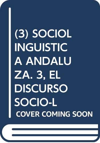 El discurso sociolingüistico. Sociolingüistica Andaluza 3: LAMIQUIZ, Vidal (ed.)