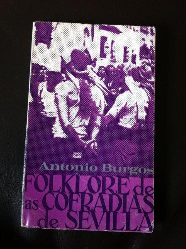 9788474053968: Folklore de las cofradías de Sevilla: Acercamiento a una tradición popular (Publicaciones de la Universidad de Sevilla. Colección de bolsillo)