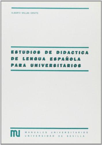 Estudios de didáctica de lengua española para universitarios: MILLAN CHIVITE, Alberto