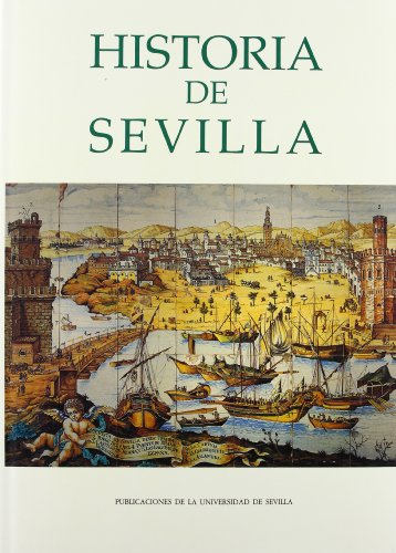 HISTORIA DE SEVILLA: Antonio Blanco Freijeiro, Jacinto Bosch Vila, Francisco Morales Padrón