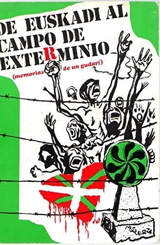 9788474070408: De Euskadi al Campo de Exterminio, memorias de un gudari