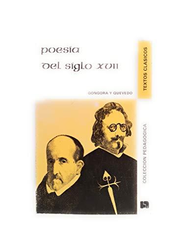 9788474071931: Poesía del siglo XVII: Góngora y Quevedo (Textos clásicos) (Spanish Edition)