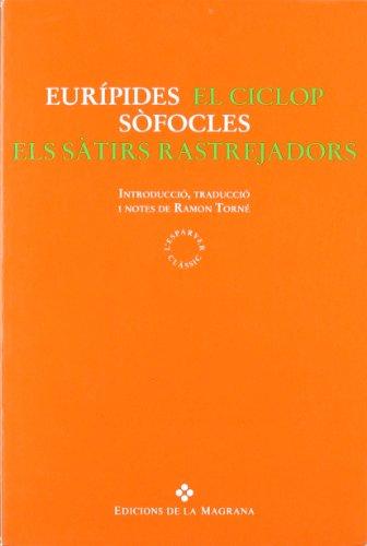9788474107579: EL CICLOP/ELS SATIRS RASTREJADORS