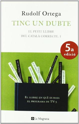 9788474109924: Tinc un dubte. Nva. Edicion: El petit llibre del català correcte (ORIGENS)