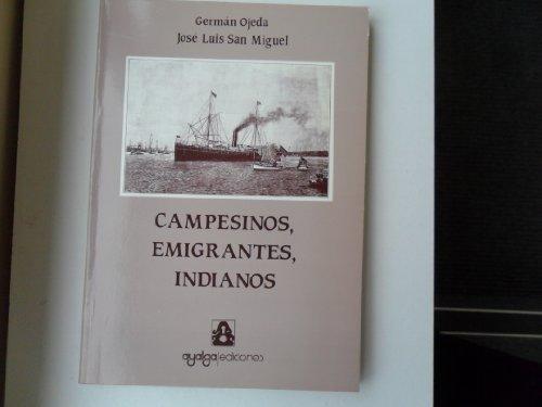 9788474111323: Campesinos, emigrantes, indianos: Emigración y economía en Asturias, 1830-1930 (Monografías de Asturias) (Spanish Edition)