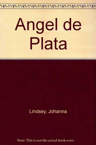 Angel de Plata (Spanish Edition) (8474171229) by Johanna Lindsey