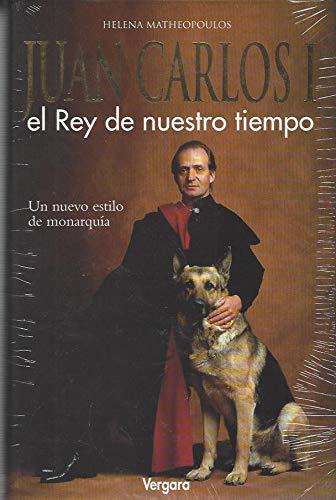 Juan Carlos I - El Rey de Nuestro Tiempo - (Spanish Edition) (9788474171563) by Matheopoulos, Helena