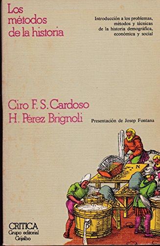 Los Métodos De La Historia: Ciro F. S. Cardoso / H. Pérez Brignoli