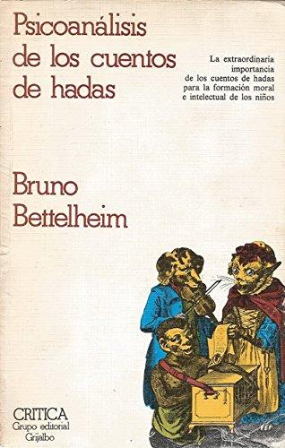 Psicoanalisis de los cuentos de hadas: Bettelheim, Bruno