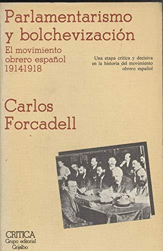 9788474230765: Parlamentarismo y bolchevización: El movimiento obrero español, 1914-1918 (Temas hispánicos) (Spanish Edition)