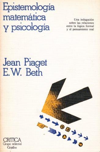 EPISTEMOLOGIA MATEMATICA Y PSICOLOGIA: Jean Piaget - E. W. Beth