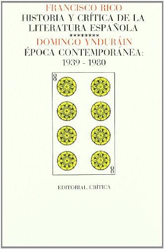 9788474231465: Historia Y Critica de la Literatura Espanola VIII Epoca Contemporanea: 1939-1980 (Spanish Edition)