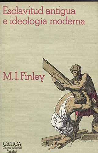 9788474231700: Esclavitud antigua e ideologia moderna