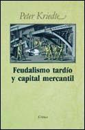 9788474231717: Feudalismo Tardio y Capital Mercantil (Spanish Edition)