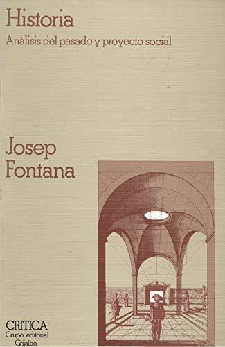 HISTORIA Análisis del pasado y proyecto social: Josep Fontana