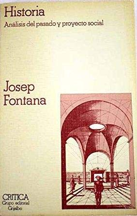 9788474231748: Historia: Análisis del pasado y proyecto social (Estudios y ensayos) (Spanish Edition)