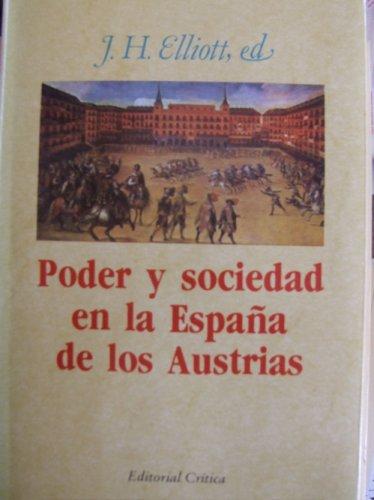 9788474231793: Poder Y Sociedad En La Espana De Los Austrias (Critica Historia, 23)