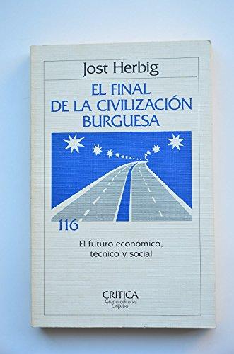 9788474232134: Final de la civilizacion burguesa, el. futuro economico tecnico, soci