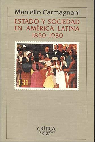 Estado y sociedad en América Latina 1850: Carmagnani, Marcello