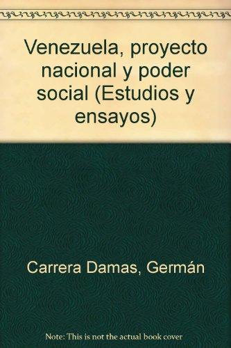9788474232943: Venezuela, proyecto nacional y poder social (Estudios y ensayos)