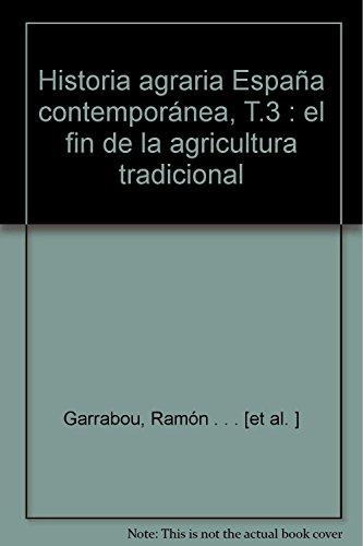 9788474233001: Historia agraria de la España contemporánea
