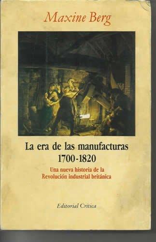 9788474233209: Era de las manufacturas (1700-1820), la