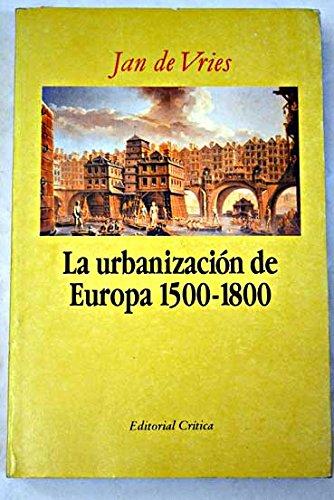 9788474233308: la_urbanizacion_de_europa_1500_1800