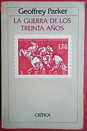 La Guerra De Los Treinta Anos (9788474233384) by Parker, Geoffrey