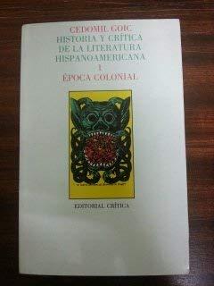 Historia y critica de la literatura hispanoamericana.: Goic, Cedomil